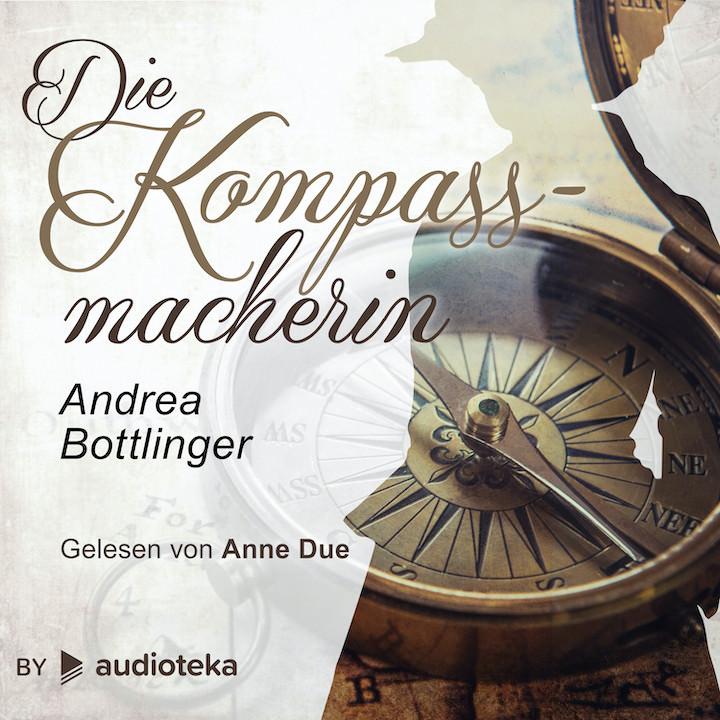 """Cover des Hörbuchs """"Die Kompassmacherin"""" von Andrea Bottlinger"""