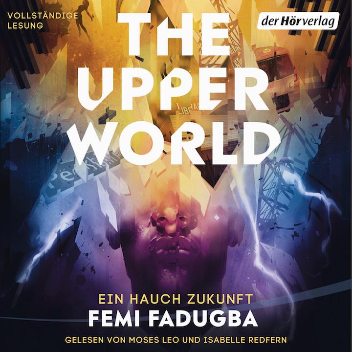 Cover Hörbuch The Upper World Ein Hauch Zukunft von Femi Fadugba